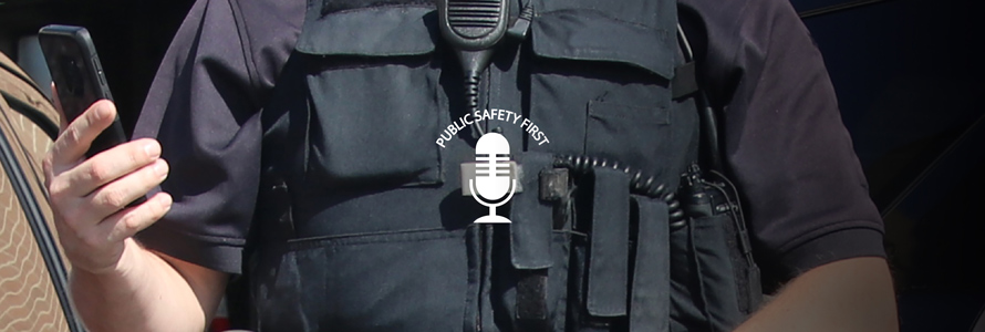 Law enforcement officer holds smartphone in hand; Public Safety First podcast logo