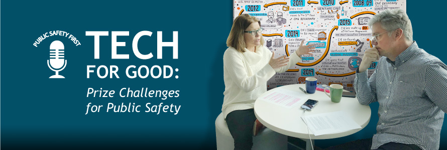 """""""Tech for Good: Prize Challenges for Public Safety""""; Public Safety First podcast icon; man and woman sit and talk at table; infographic drawing shows timeline of events"""