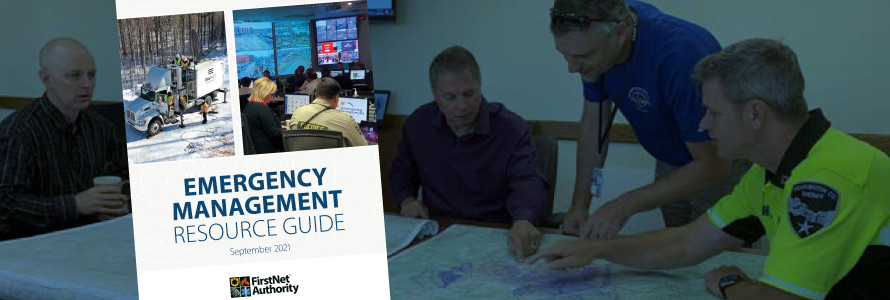 Four emergency managers gathered around table to survey multiple maps; front cover of the FirstNet Authority's Emergency Resource Guide.