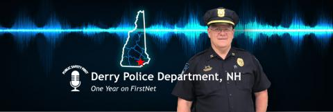 """Captain George Feole of the Derry Police Department, audio wav file, Public Safety First podcast logo; """"Derry Police Department, NH; One Year on FirstNet"""
