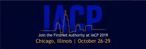 """IACP"" under an outline of the Chicago skyline. ""Join the FirstNet Authority at IACP 2019, Chicago, Illinois 