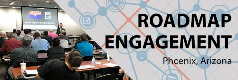 """On the left, adults in a workshop style classroom listen to a speaker standing in front of a presentation, on the right are the words """"Roadmap Engagement Phoenix, Arizona"""" and a graphic of a stylized network"""